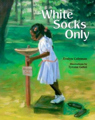 White socks only / Evelyn Coleman ; illustrations by Tyrone Geter.