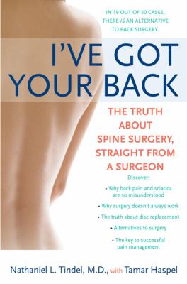 I've got your back : the truth about back surgery, straight from a surgeon