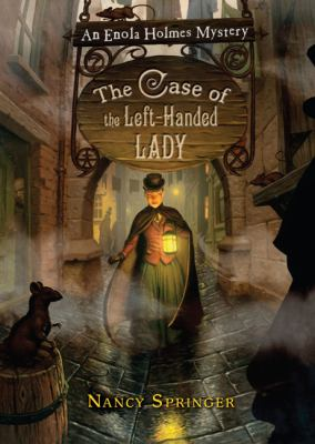 The case of the left-handed lady : an Enola Holmes mystery