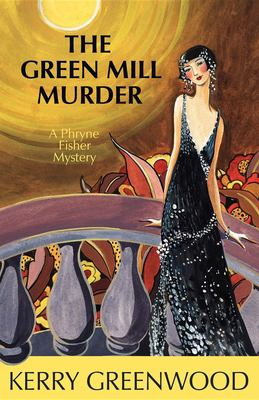 The Green Mill murder : a Phryne Fisher mystery