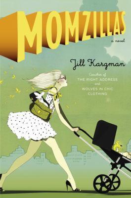 Momzillas / Jill Kargman.
