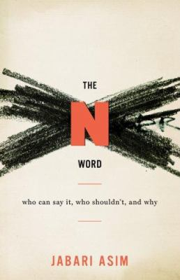 The N word : who can say it, who shouldn't, and why