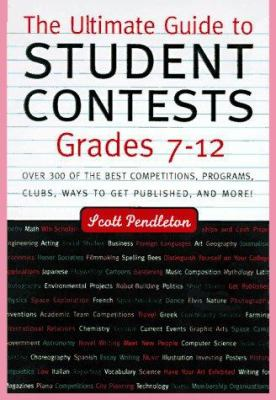 The ultimate guide to student contests, grades 7-12