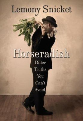 Horseradish : bitter truths you can't avoid