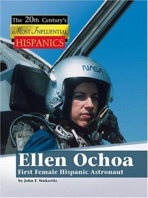 Ellen Ochoa : first female Hispanic astronaut