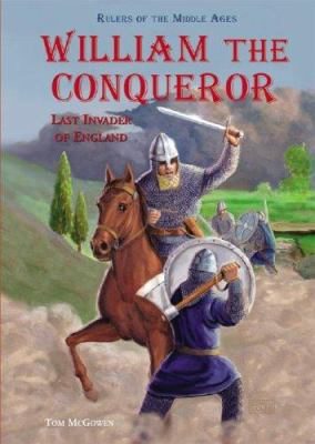William the Conqueror : last invader of England