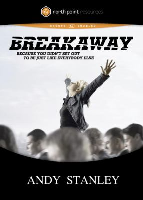 Breakaway because you didn't set out to be just like everybody else