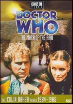Doctor Who. The mark of the Rani the Colin Baker years, 1984-1986.