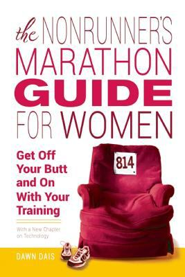 The nonrunner's marathon guide for women : get off your butt and on with your training
