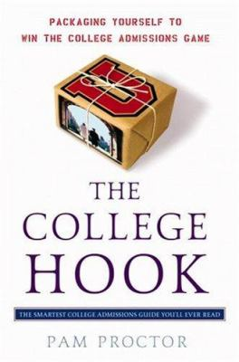 The college hook : packaging yourself to win the college admissions game