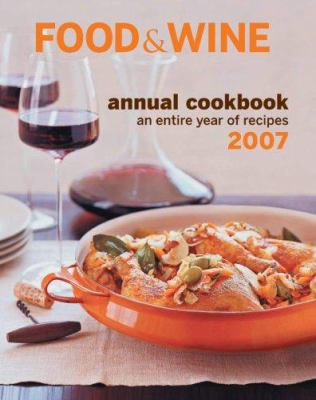 Food & wine : an entire year of recipes 2007.