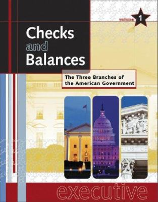 Checks and balances : the three branches of the American government