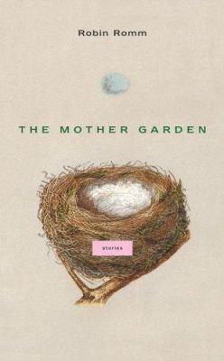 The mother garden : stories
