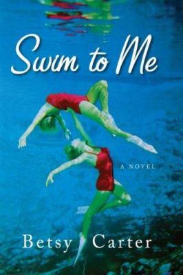 Swim to me : a novel