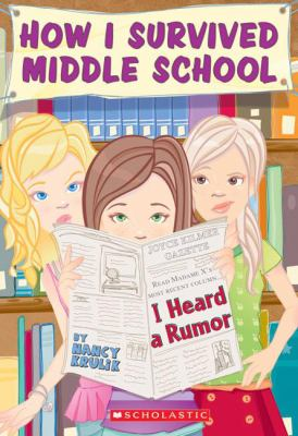 How I survived middle school : I heard a rumor