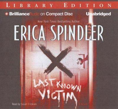 Last known victim [sound recording] / Erica Spindler.