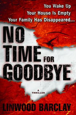 No time for goodbye / Linwood Barclay.