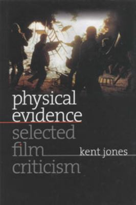 Physical evidence : selected film criticism