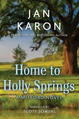 Home to Holly Springs [sound recording] / by Jan Karon.