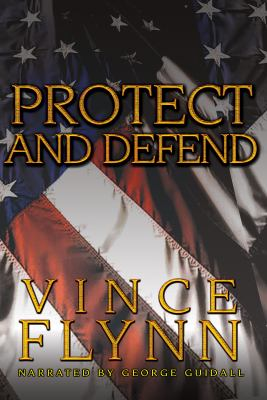 Protect and defend [sound recording] / by Vince Flynn.