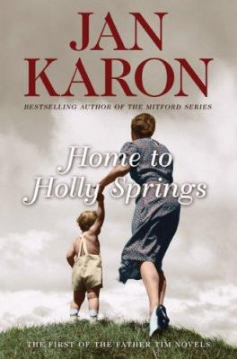 Home to Holly Springs / Jan Karon.