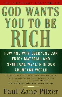 God wants you to be rich : how and why everyone can enjoy material and spiritual wealth in our abundant world