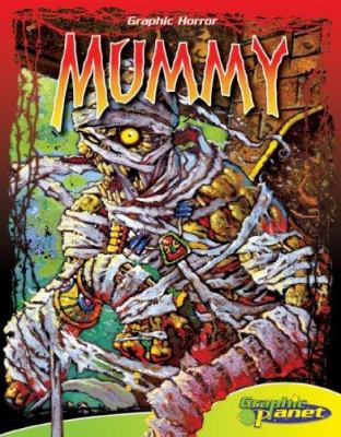 Mummy / written by Bart A. Thompson ; based upon the works of Bram Stoker.