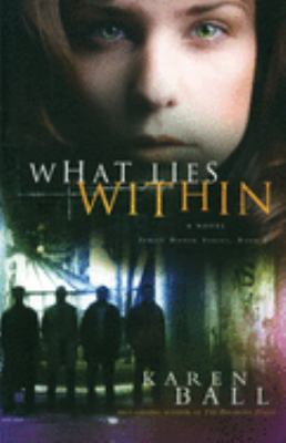 What lies within : a novel