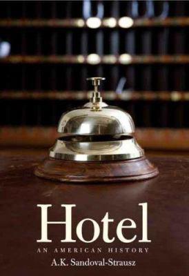Hotel : an American History