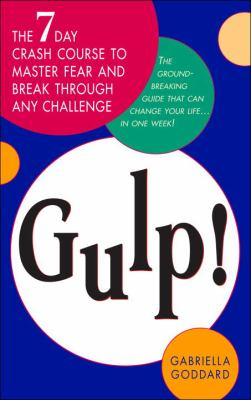 Gulp! : the seven-day crash course to master fear and break through any challenge