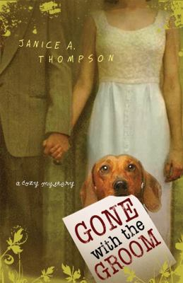 Gone with the groom : a cozy mystery / Janice A. Thompson.