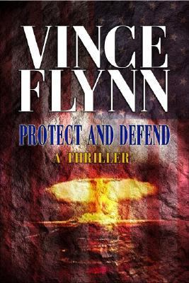 Protect and defend / Vince Flynn.