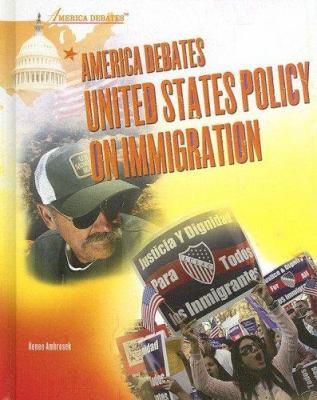 America debates United States policy on immigration / Renee Ambrosek.
