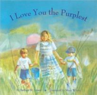 I love you the purplest / by Barbara M. Joosse ; illustrated by Mary Whyte.