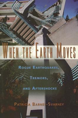 When the earth moves : rogue earthquakes, tremors, and aftershocks