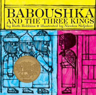 Baboushka and the three kings / Illustrated by Nicolas Sidjakov. Adapted from a Russian folk tale.
