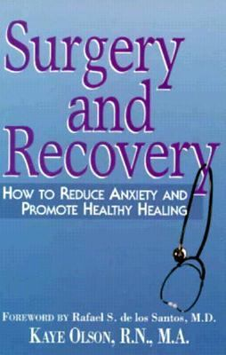 Surgery and recovery : how to reduce anxiety and promote healthy healing
