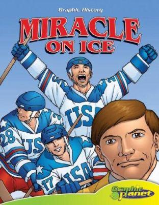 Miracle on ice / written by Joe Dunn ; illustrated by Ben Dunn.