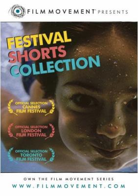 Festival shorts collection [videorecording] / Film Movement.