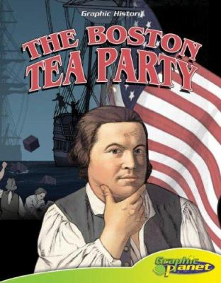 The Boston Tea Party / written and illustrated by Rod Espinosa.