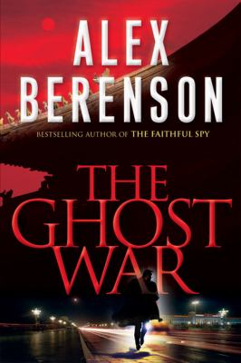 The ghost war / Alex Berenson.