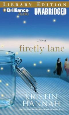 Firefly Lane [sound recording] : a novel / Kristin Hannah.