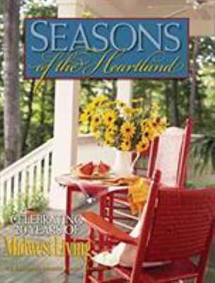 Seasons of the heartland : celebrating 70 years of Midwest living