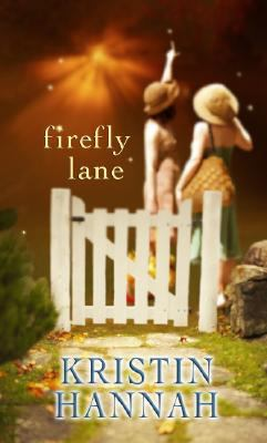 Firefly Lane / Kristin Hannah.