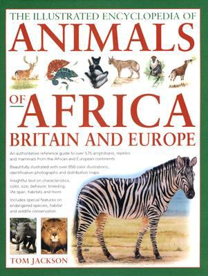The illustrated encyclopedia of animals of Africa, Britain, and Europe