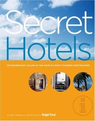 Secret hotels : extraordinary values in the world's most stunning destinations