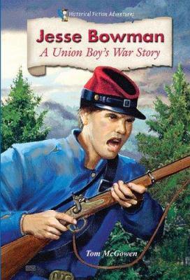 Jesse Bowman : a Union boy's war story