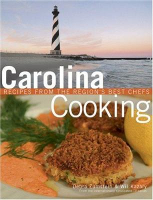 Carolina cooking : recipes from the region's best chefs