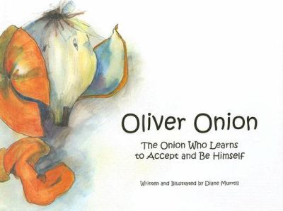 Oliver Onion : the onion who learns to accept and be himself