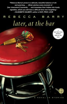 Later, at the bar : a novel in stories